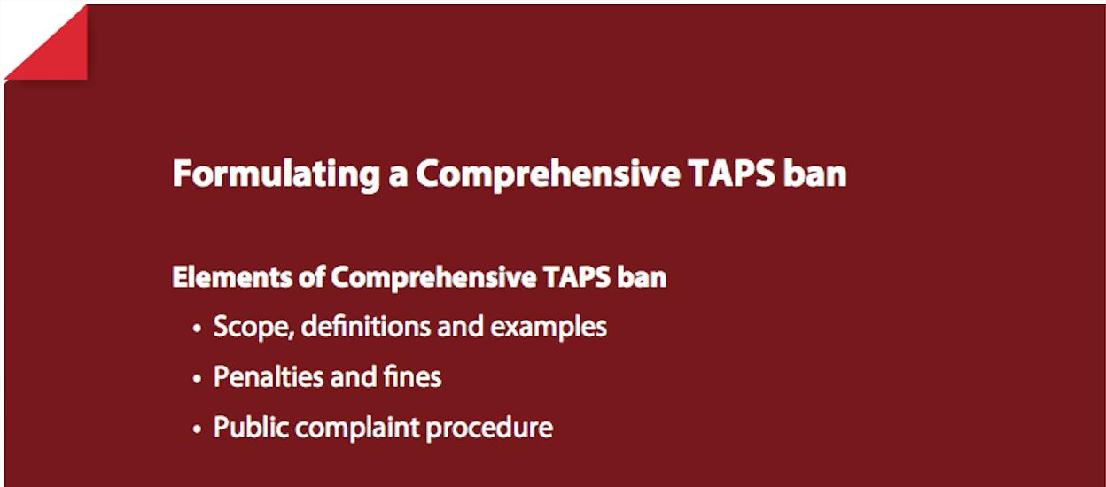 Formulating a comprehensive TAPS ban